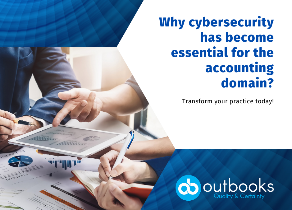 Why cybersecurity has become essential for the accounting domain?