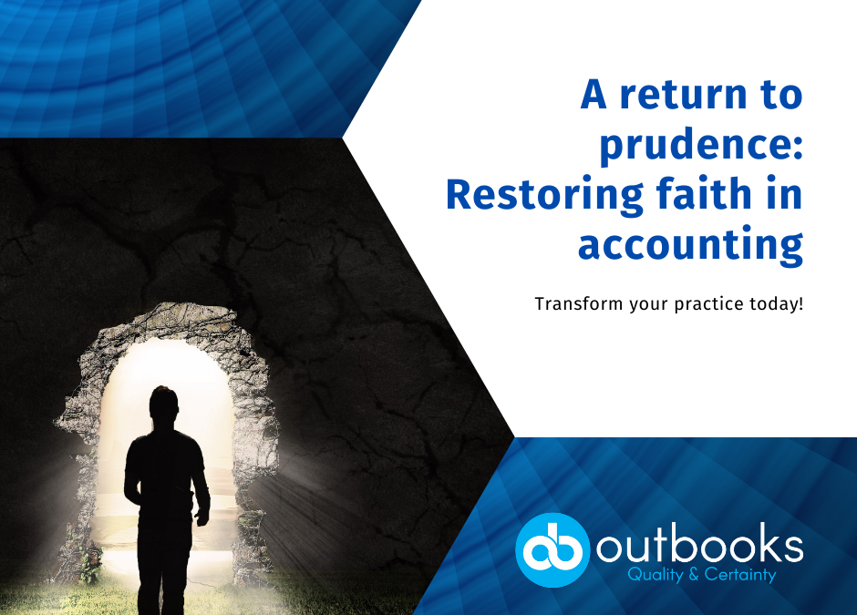 A return to prudence: restoring faith in accounting